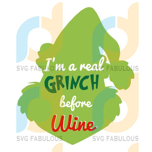 Im A Real Grinch Before Wine svg, merry xmas svg, christmas svg, christmas party, merry christmas svg, christmas saying svg, christmas clip art