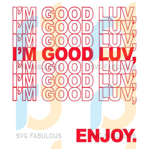 Im Good Luv Thank You Bags Love Money Fresh Drip Svg Dxf Eps Png Instant Download1