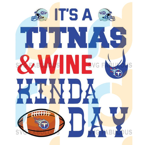 It A Panthers And Wine Tennessee Titans,NFL Svg, Football Svg, Cricut File, Svg