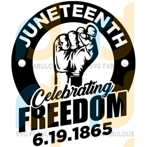 Juneteenth Freedom Emancipation Equality Honor Proud Motivation Justice SVG JPG PNG Vector Clipart Silhouette Cricut Cut Cuttable