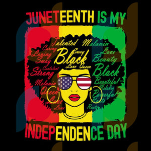 Juneteenth Is My Independence Day Svg Trending Juneteenth July 4Th Balck Woman Black Girl Magic
