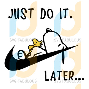 Just Do It Later Svg Trending Svg Snoopy Cartoon Nike Logo Now Lazy Cute Dog Custom Funny