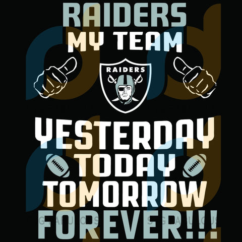 Las Vegas Raiders My Team Yesterday Today Tomorrow Forever Svg Sport Logo Nfl American Football