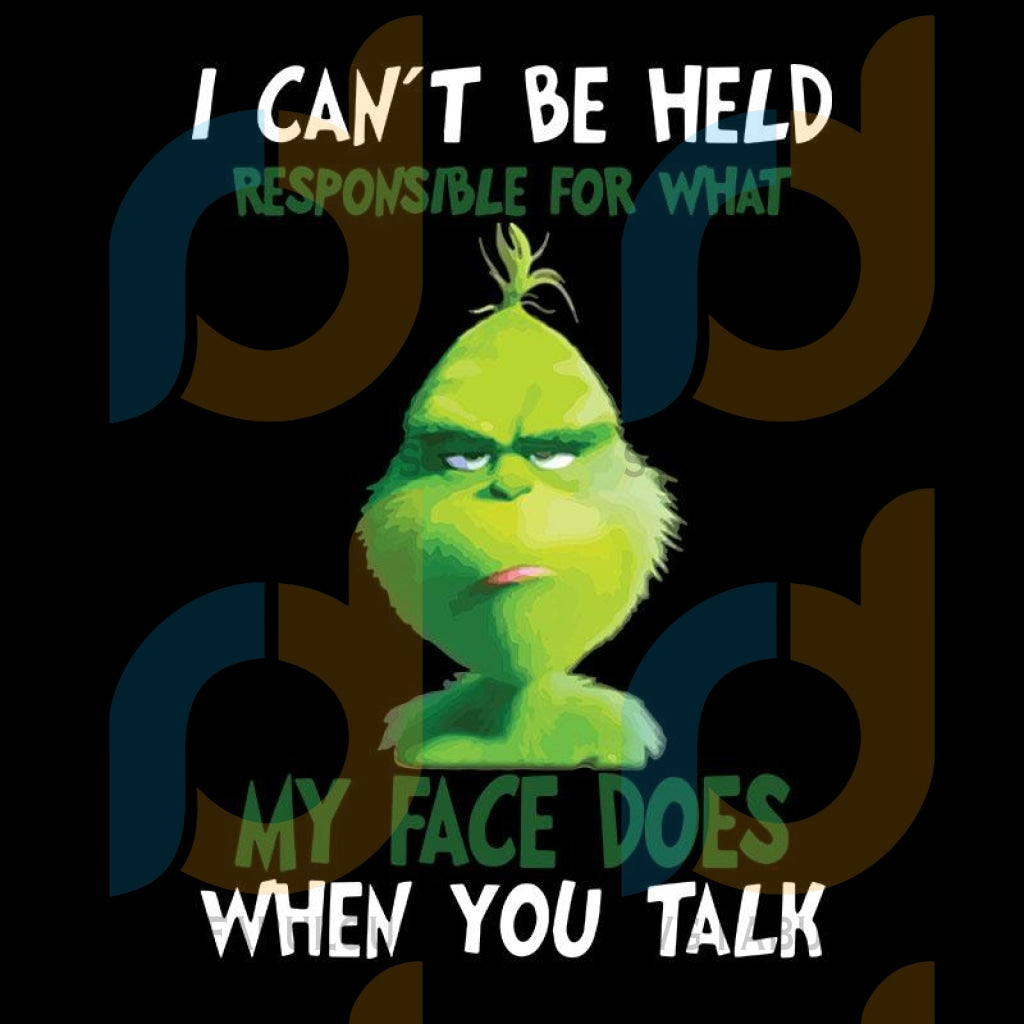 My Face Does When You Talk The Grinch Png Digital