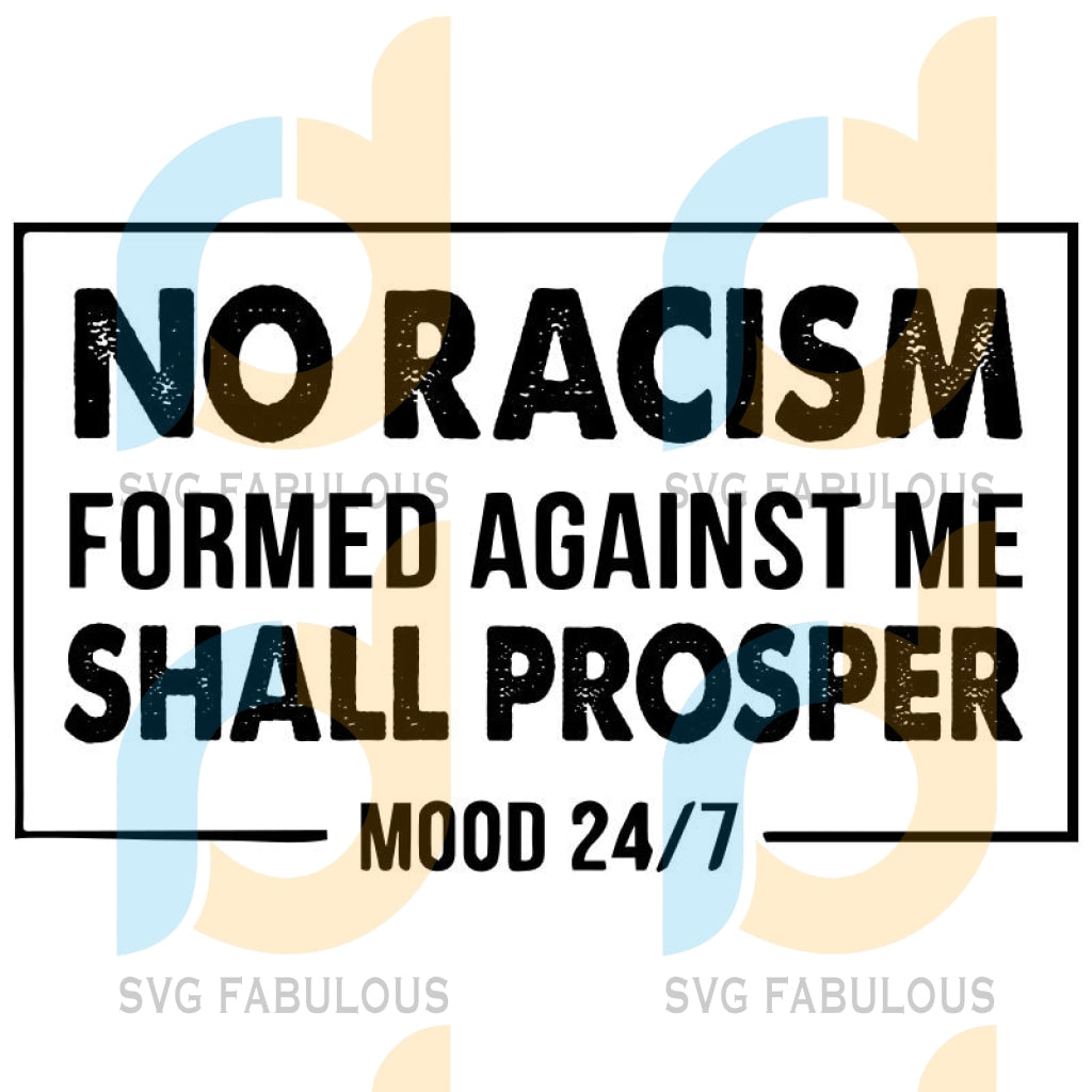 No Racism Form Against Me Mood 24 7 Black Woman Svg Black King Queen Quotes Saying Png Dxf For
