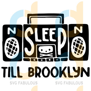 No Sleep Till Brooklyn Svg Trending Radio Vintage Music Gifts Love Design Quotes