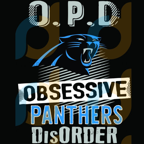 Opd Carolina Panthers Obsessive Disorder Svg Sport Logo Nfl Team American Football