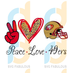 Peace love 49ers SVG,SVG Files For Silhouette, Files For Cricut, SVG, DXF, EPS, PNG Instant Download