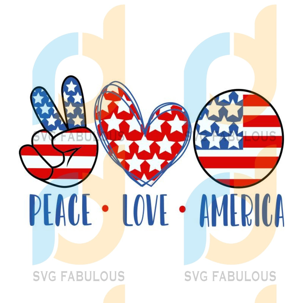 Peace Love America svg, eps, dxf, png. July 4th SVG