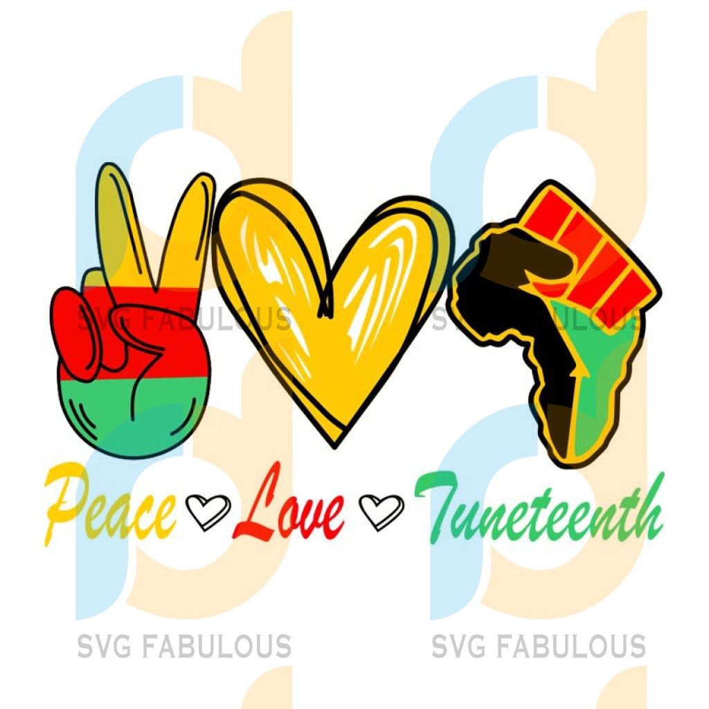 Peace love Juneteenth svg, Juneteenth is My Independence Day Not July 4th, Women Gift, gift for women,black girl, black girl svg