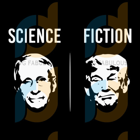 Science, fiction svg, donald trump svg, Biden harris svg