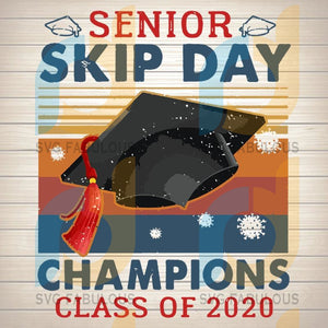 Senior Skip Day Champions Class Of 2020 SVG, DXF, EPS, PNG Instant Download