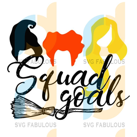 Squad Goals Svg Halloween Witches Sisters Squad Broom Gifts Witch Lovers Vector Party Funny