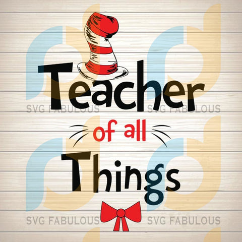 Teacher of all Things svg, Cat in the hat svg, svg file