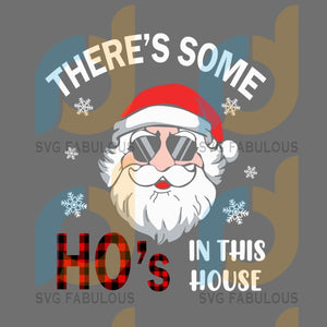 There's Some Hos In this House Santa Claus Christmas svg, merry xmas svg, christmas svg, christmas party, merry christmas svg, christmas saying svg, christmas clip art