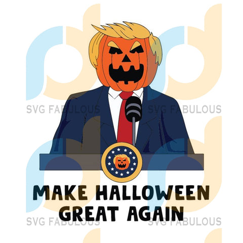 Trumpkin Make Halloween Great Again svg, Halloween Svg, Halloween Trump Svg, Donald Trump, Trump Svg, Funny Trump, American President Svg, Scary Halloween, Halloween Party, Funny Halloween Shirt