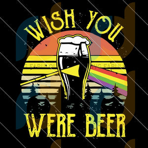 Wish You Were Beer Funny Drinking svg, Beer Digital Download