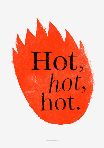 bold and graphic typography poster featuring illustrated red flames and hand lettering saying hot, hot, hot.