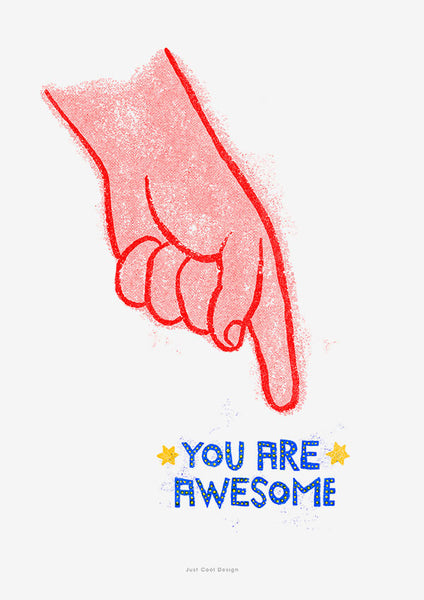 illustrated print with a hand pointing to a hand lettered quote saying you are awesome