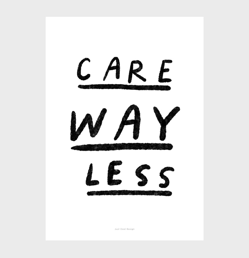 Care less quotes prints, black and white inspirational quotes wall art