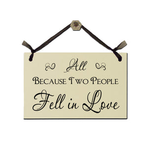 "Door Sign ""All Because Two People Fell in Love"""