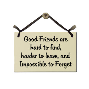 "Door Sign ""Good Friends are Hard to Find..."""