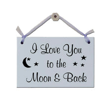 "Load image into Gallery viewer, Door Sign ""I love you to the Moon & Back"""