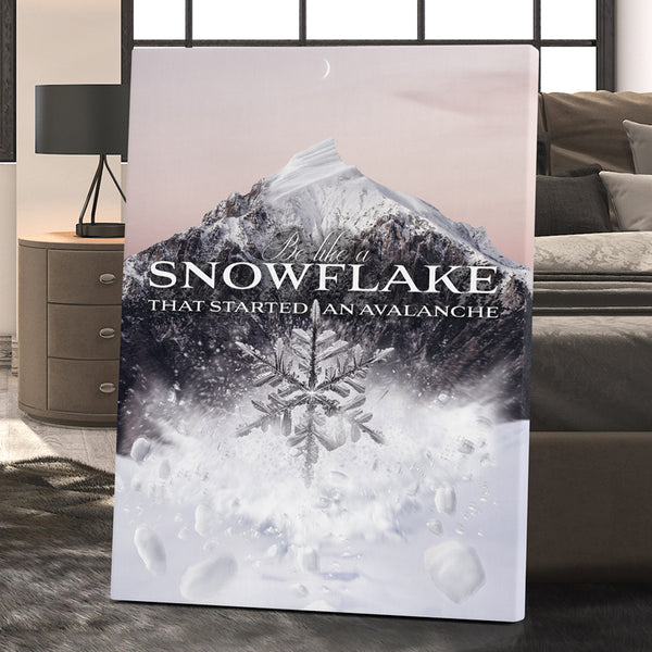 BE LIKE A SNOWFLAKE THAT STARTED AN AVALANCHE - SILVER