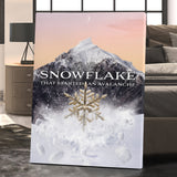 BE LIKE A SNOWFLAKE THAT STARTED AN AVALANCHE - GOLD