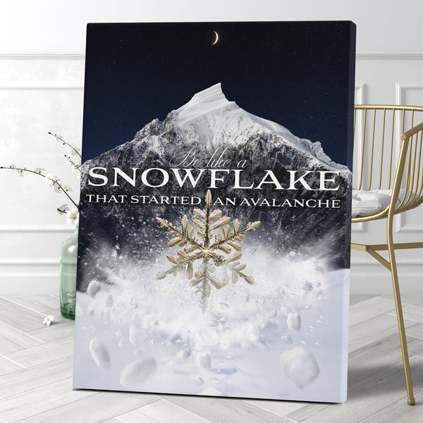 BE LIKE A SNOWFLAKE THAT STARTED AN AVALANCHE - NIGHTFALL GOLD