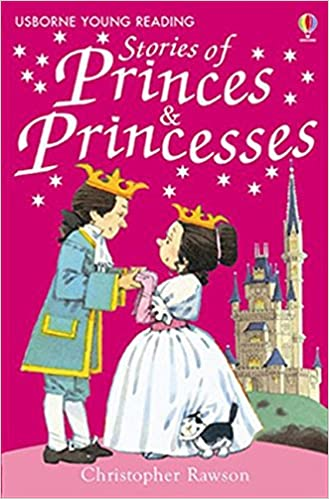 Usborne Young Reading: Stories of Princes and Princesses