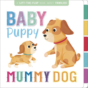 Lift-the-Flap Book about Families: Baby Puppy Mummy Dog
