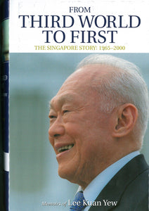 From Third World to First (The Singapore Story: 1965-2000)