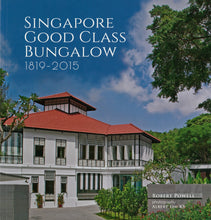 Load image into Gallery viewer, Singapore Good Class Bungalow 1819-2015