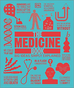 The Medicine Book: Big Ideas Simply Explained