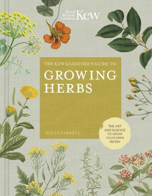 The Kew Gardeners Guide to Growing Herbs