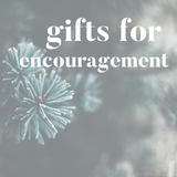 Gifts for encouragement