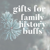 gifts for family history buffs