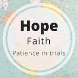 Hope - faith - patience in trials