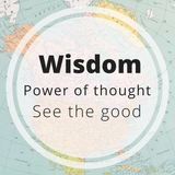 wisdom - power of thought - see the good