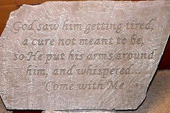 God saw Him Getting tired Head Stone Walking Stone Garden Stone Memorial Stone