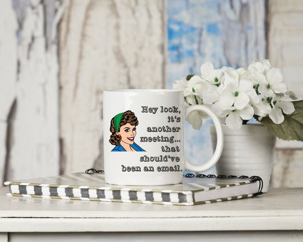 Witty Women Mugs - 7 Options!