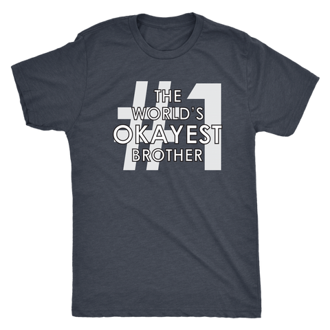 The World's Okayest Brother T-Shirt