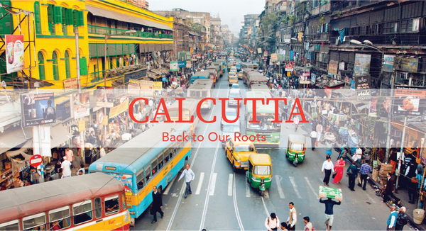 Calcutta: Back to Our Roots