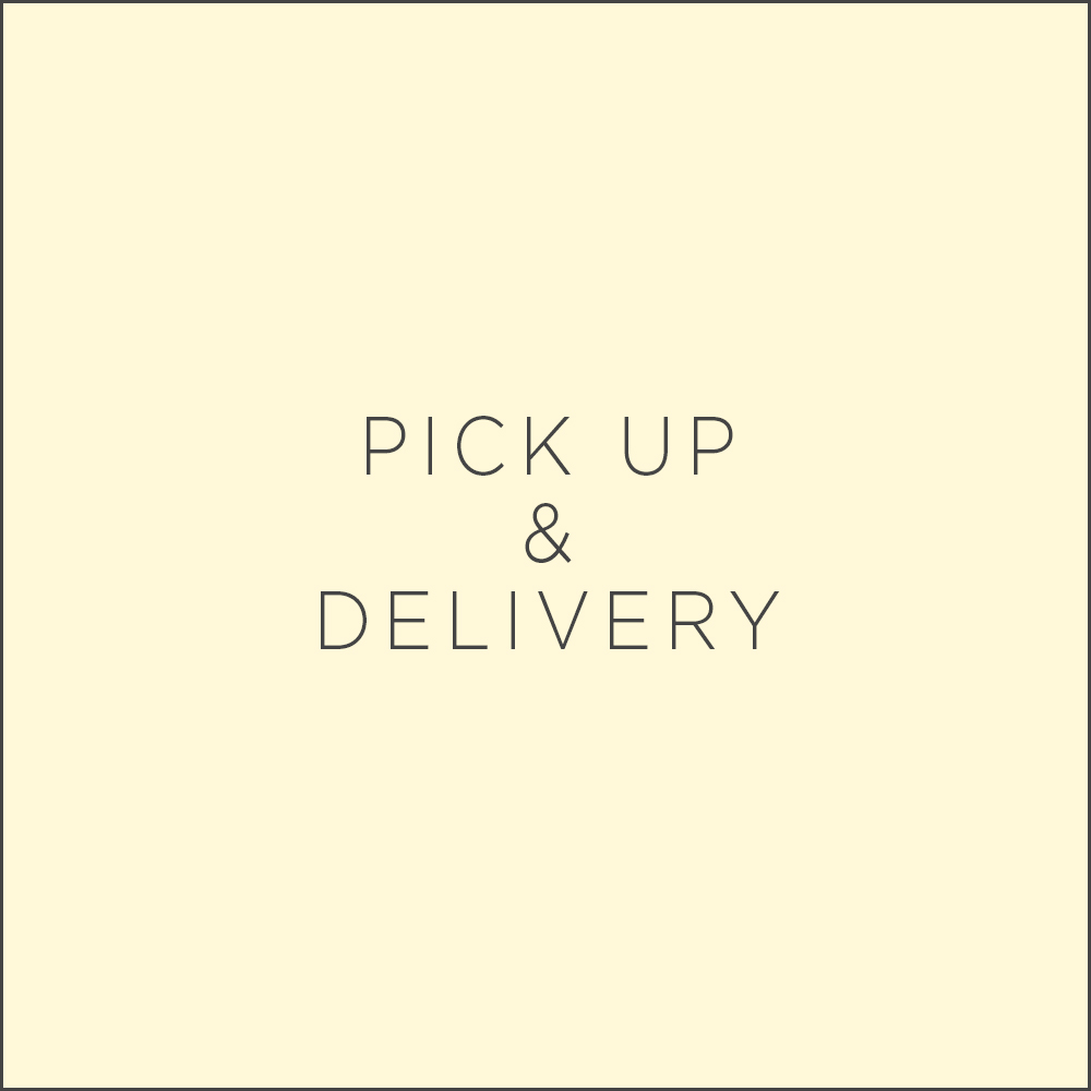 *PICK UP & DELIVERY