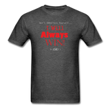 Exclusive Sports Favorite Always Win-T Shirt - The Indy City - King B. - heather black
