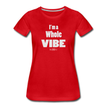 A Vibe Women's Premium T-Shirt - red