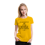 King B Hustle Women's Premium T-Shirt - sun yellow