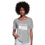 King B. Get This Work Women's Flowy T-Shirt - heather gray