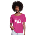 King B. Get This Work Women's Flowy T-Shirt - dark pink